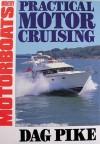 Practical Motor Cruising - Dag Pike