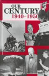 Our Century, 1940-1950 - Gareth Stevens Publishing
