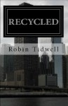Recycled - Robin Tidwell