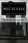 Recycled - Robin Tidwell