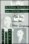 Fictional Realism in 20th Century China: Mao Dun, Lao She, Shen Congwen - David Der-wei Wang