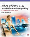 Adobe After Effects CS6 Visual Effects and Compositing Studio Techniques - Mark Christiansen
