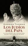 Los judios del Papa (Spanish Edition) - Thomas Gordon, EDHASA, Teresa Arijon