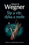 Šíp a vítr, dýka a moře (Příběhy z meekhánského pohraničí, #2) - Robert M. Wegner, Pavel Weigel