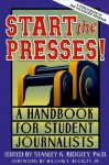 Start The Presses! - William F. Buckley Jr., Stanley K. Ridgley