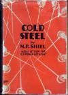 Cold Steel - M.P. Shiel