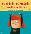 Scritch Scratch, We Have Nits. Written by Miriam Moss - Miriam Moss