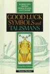 Good Luck Symbols & Talismans(oop) - Sandra Stotsky, Fred L. Israel, Arthur M. Schlesinger Jr.