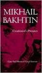 Mikhail Bakhtin: Creation of a Prosaics - Gary Saul Morson, Caryl Emerson