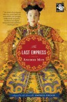 The Last Empress: A Novel - Anchee Min