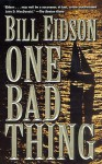 One Bad Thing - Bill Eidson