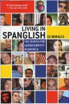 Living in Spanglish: The Search for Latino Identity in America - Ed Morales, Elizabeth Beier