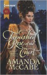 Tarnished Rose of the Court - Amanda McCabe