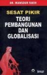 Sesat Pikir Teori Pembangunan dan Globalisasi - Mansour Fakih