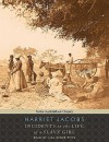 Incidents in the Life of a Slave Girl - Harriet Jacobs, Lisa Renee Pitts