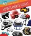 Helmets, Masks & Goggles - Mary Elizabeth Salzmann