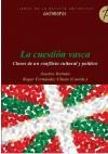 La cuestión vasca: Claves de un conflicto cultural y político - Josetxo Beriain, Roger Fernández Ubieta