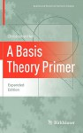 A Basis Theory Primer: Expanded Edition - Christopher Heil