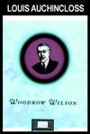 Woodrow Wilson - Louis Auchicloss, Louis Auchincloss