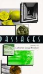 Passages: Poems - Catharine Savage Brosman