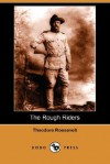 The Rough Riders (Dodo Press) - Theodore Roosevelt