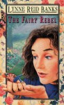 The Fairy Rebel - Lynne Reid Banks