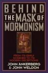 Behind the Mask of Mormonism - John Ankerberg, John Weldon