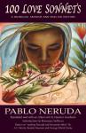 100 Love Sonnets: A Spanish�English Bilingual Edition - Pablo Neruda, Gustavo Escobedo, Rosemary Sullivan, A. F. Moritz, Beatriz Hausner, George Elliott Clarke