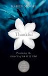 Thankful: Practicing the Grace of Gratitude: 52 Weekly Devotions - Karen Moore