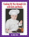 Cooking My Way through Life with Kids and Books - Judy Alter