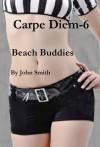 Carpe Diem-6- Beach Buddies - John Smith
