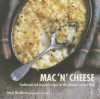 Mac n' Cheese - Traditional and inspired recipes for the ultimate comfort food - Laura Washburn