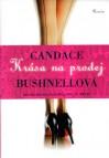 Krása na prodej - Candace Bushnell, Jiřina Stárková