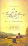 An Amish Gathering: Life in Lancaster County - Beth Wiseman, Kathleen Fuller, Barbara Cameron