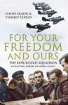 For Your Freedom and Ours - Lynne Olson, Stanley Cloud