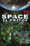 Space Eldritch II - Nathan Shumate, Michaelbrent Collings, Larry Correia, Robert J Defendi, Steven L. Peck, Steven Diamond, David J. West, Eric James Stone, D.J. Butler, Howard Tayler