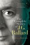 The Complete Stories of J. G. Ballard - James Graham Ballard