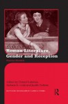 Roman Literature, Gender, and Reception (Routledge Monographs in Classical Studies) - Donald Lateiner, Barbara K. Gold, Judith Perkins