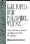 Basic Philosophical Writings, Selections - Karl Jaspers, Edith Ehrlich, Leonard H. Ehrlich