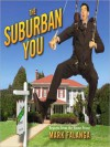 The Suburban You: Reports from the Home Front - Mark Falanga, Jonathan Marosz