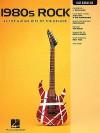1980s Rock: 33 Top Guitar Hits of the Decade - Hal Leonard Publishing Company