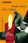 Finché morte non ci separi: La terza inchiesta di Annika Bengtzon (Farfalle) (Italian Edition) - Liza Marklund, Laura Cangemi