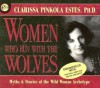 Women Who Run with the Wolves - Clarissa Pinkola Estés
