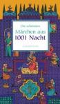 Die schönsten Märchen aus 1001 Nacht - Hans-Jörg Uther, Gustav Weil