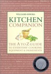 Kitchen Companion: The A to Z Guide to Everyday Cooking, Equipment & Ingredients (Williams-Sonoma Lifestyles) - Chuck Williams, Carolyn Miller, Thy Tran