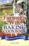 The Farmer's Wife Baking Cookbook: Over 300 blue-ribbon recipes! - Lela Nargi