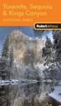 Fodor's In Focus Yosemite, Sequoia & Kings Canyon National Parks, 1st Edition - Fodor's Travel Publications Inc., Fodor's Travel Publications Inc.