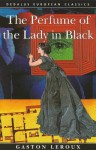 The Perfume of the Lady in Black - Gaston Leroux