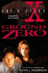 Ground Zero (The X Files) - Kevin J. Anderson