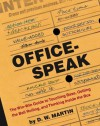 Officespeak: The Win-win Guide to Touching Base, Getting the Ball Rolling, and Thinking Inside the Box - David Martin